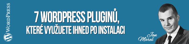 Sedm WordPress pluginů, které využijete hned po instalaci